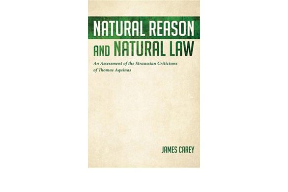Natural Reason and Natural Law byJames Carey